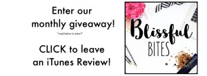 Blissful Bites Podcast Giveaway