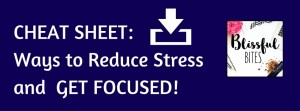 Ways to reduce stress and get focused!
