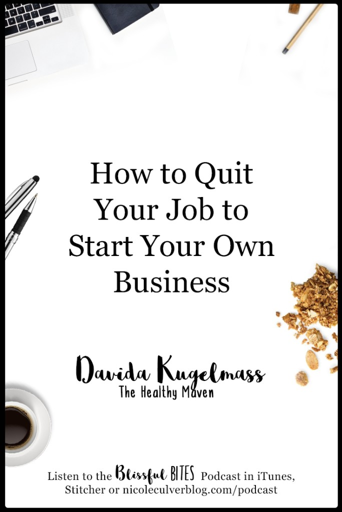 How to Quit Your Job to Start Your Own Business with Davida